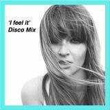 'I Feel It' DISCO MIX