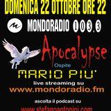 Apocalypse @ Mondoradio 23 (guest Mario Più) 22 ottobre 17