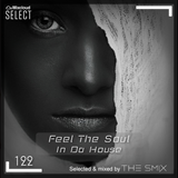 Feel The Soul In Da House #122 (Soulful Edition)
