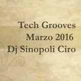 Tech Grooves Marzo 2016 Dj Sinopoli Ciro