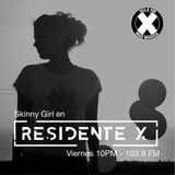 DJ Set Skinny Girl Residente X