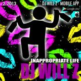 DJ WILL Z - Inappropriate Life - 2.2013
