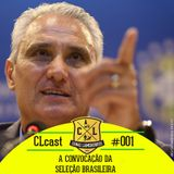 CLCAST #001 - A CONVOCAÇÃO DO BRASIL PARA A COPA DA RÚSSIA (PILOTO)