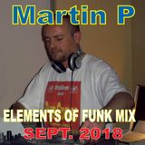 MARTIN P. - ELEMENTS OF FUNK MIX - SEPTEMBER 2018