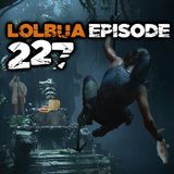 LOLbua 227 - Star Control Spider-Man Tomb Raider
