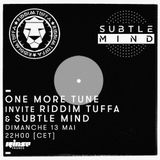One More Tune #85 - Riddim Tuffa & Subtle Mind  Guest mixes - RINSE FR - (13.05.18)