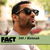 FACT mix 340 - Kutmah (Jul '12)