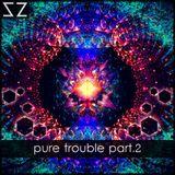 pure trouble part.2
