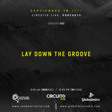 LAY DOWN THE GROOVE . CIRCUITO LIVE 002