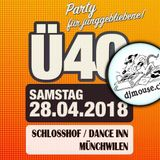 Ü40-Party | Schlosshof Münchwilen - 28.04.2018