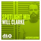Spotlight Mix : Will Clarke