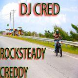 Rocksteady Creddy   - A Reggae Mix