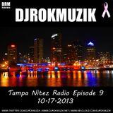 DJRokMuzik - Tampa Nitez Radio Ep 09 - 10.17.2013