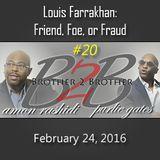Louis Farrakhan: Friend, Foe, or Fraud