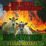 DJRyan Mad Cow Ting - The Reggae Purification Mixtape