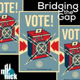 Bridging the Gap~November 5th, 2018: Election Day Hype