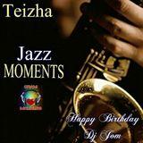 ` ♫♫ Jazz Moments ~ Happy Birthday Dj Jom ♫♫