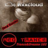 Red Trance - Trance&Dreams 102