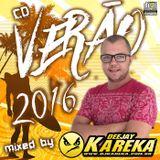 CD Verão 2016 mixed DJ Kareka - www.djkareka.com.br