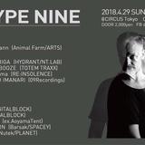 Type Nine @ Circus Tokyo 2018-04-29