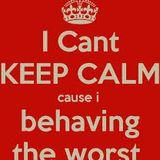 I CANT KEEP CALM BECAUSE I BEHAVING DA WORSE_CARNIVAL MIX '14