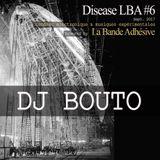 Dj Bouto [Live @ Disease LBA #6]