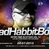 MANHATTAN R.T.I.A 13 - Bad Habbit Boys 20.07.2013