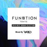 FUNKTION TOKYO 2016 Best Urban Selection By DJ RAID