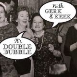 Double Bubble Episode 129 - Gooey Women