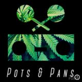 Pots & Pans Radio - Episode 42 - THIS IS YOUR BRAIN ON DRUGS