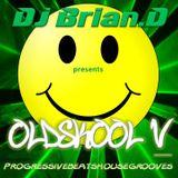 DJ Brian.D - 0ldSk00l! V progressivebeatshousegrooves