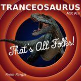 Tranceosaurus Mix Part Nine