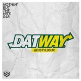 @DjStylusUK - Nothin' But The Hits 048 - DAT WAY!!!