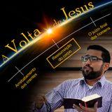 A Volta de Jesus - Parte 2 - A Ressurreição do Corpo
