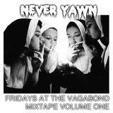 Fridays at the Vagabond Mixtape Volume I