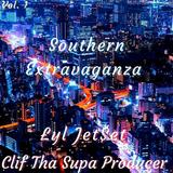 Lyl Jet$et & Clif Tha Supa Producer Presents : Southern Extravaganza Vol. 1