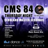 CMS84t - Clubland Master Sessions (Thur) - DJ Dan Jones - Dance Radio UK (13 JUL 2017)