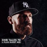 DNB TALES #070 L PLUS GUEST MIX