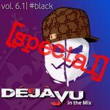DéJà-Vu in the mix - Episode #6.1 - #black (27.07.2013)