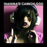 Inanimate Carbon God 28, January 7 2018