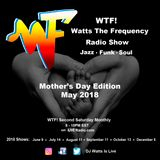 WTF! Radio Show...May 2018 - Mother's Day Edition