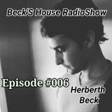Beck´S House RadioShow - Episode #006