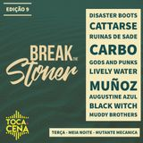 BREAK THE STONER EPISODIO 9