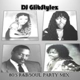 DJ GlibStylez - 80's R&B-Soul Party