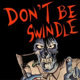 Don't Be Swindle - Episode 1