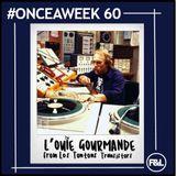 #ONCEAWEEK 0060 by L'OUÏE GOURMANDE (LES TONTONS TRANSISTORS)