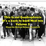This is not Quadrophenia it's a back to back Mod mix Volume 3
