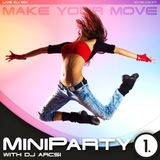 MiniParty with DjArcsi vol1. - Make Your Move - Live DjMix