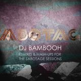 Sabotage podcast #1 by DJ Bambooh