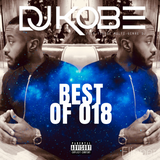 DJKOBE- BEST OF 2018 MIX #DRIP, SAUCE, RNB, HIPHOP, GRIME AFRO BASHMENT & URBAN